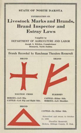 Record of the brands used by Theodore Roosevelt on his ranches in North Dakota.