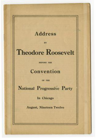 Address by Theodore Roosevelt at the National Convention of the Progressive Party, 1912
